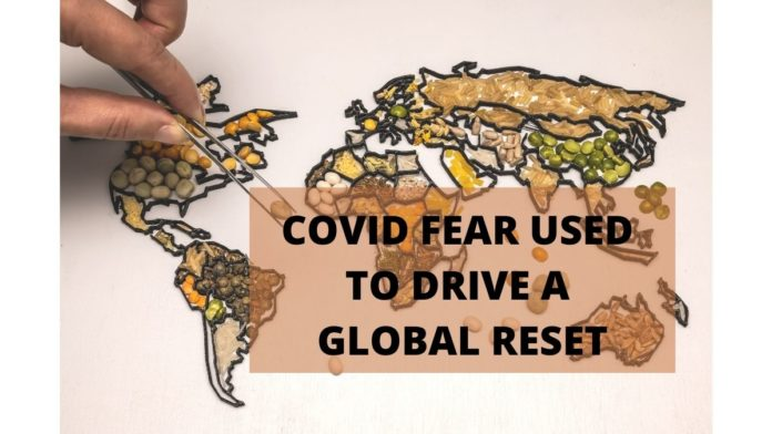 Fear of Covid-19 Used to Drive the Global Reset